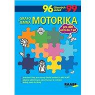 Grafomotorika a jemná motorika: pro děti od 5 do 7 let - Kniha