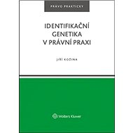 Identifikační genetika v právní praxi - Kniha