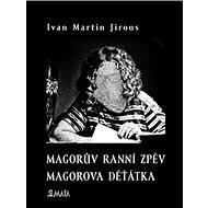 Magorův ranní zpěv Magorova děťátka