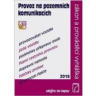 Provoz na pozemních komunikacích 2018: Zákon a prováděcí vyhláška - Kniha