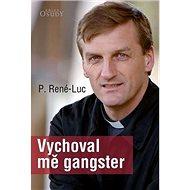 Vychoval mě gangster