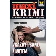 Maxi Krimi Vraždy psané životem