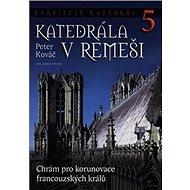 Stavitelé katedrál 5: Katedrála v Remeši - Kniha