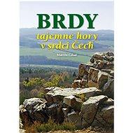 Brdy tajemné hory v srdci Čech - Kniha