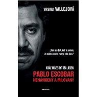 Pablo Escobar Nenávidený a milovaný: Kráľ môže byť iba jeden - Kniha