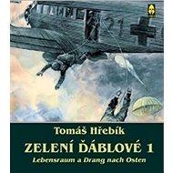 Zelení ďáblové 1: Lebensraum a Drang nach Osten - Kniha