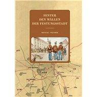 Hinter den Wällen der Festungsstadt - Kniha