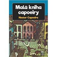 Malá kniha capoeiry - Kniha