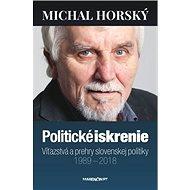 Politické iskrenie: Víťazstvá a prehry slovenskej politiky - Kniha