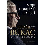 Moje hokejové století: Biografie - Kniha