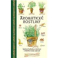 Aromatické rostliny: léčivé bylinky a koření z klášterních zahrad