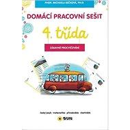 Domácí pracovní sešit 4. třída: český jazyk, matematika, prvouka, zábavné úkoly