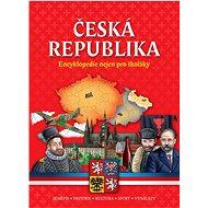 Česká republika Encyklopedie nejen pro školáky - Kniha
