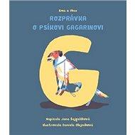 Ema a Max Rozprávka o psíkovi Gagarinovi - Kniha