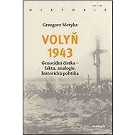 Volyň 1943: Genocidní čistka - fakta, analogie, historická politika