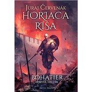Horiaca ríša: Bohatier Kniha tretia - Kniha
