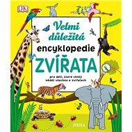 Velmi důležitá encyklopedie Zvířata - Kniha