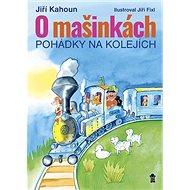 O mašinkách Pohádky na kolejích - Kniha