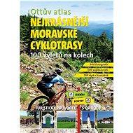 Ottův atlas Nejkrásnější moravské cyklotrasy: 100 výletů na kolech - Kniha