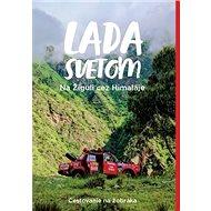 Lada svetom Na Žiguli cez Himaláje: Cestovanie na žobráka - Kniha