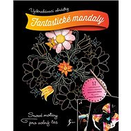 Fantastické mandaly: Vyškrabávací obrázky - Kniha