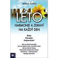 LÉTO Harmonie a zdraví na každý den: Rady, recepty, doporučení