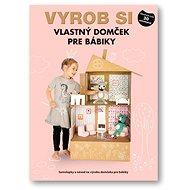 Vyrob si vlastný domček pre bábiky