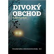 Divoký obchod: Právnický thriller z období divoké fotovoltaiky - Kniha