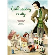 Gulliverovy cesty: Podle jedinečného díla Jonathana Swifta - Kniha