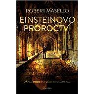 Einsteinovo proroctví: Zápas moderní vědy se silami zla - Kniha