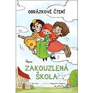 Zakouzlená škola: Obrázkové čtení - Kniha