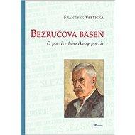 Bezručova báseň: o poetice básníkovy poezie - Kniha