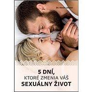 5 dní, ktoré zmenia váš sexuálny život - Kniha