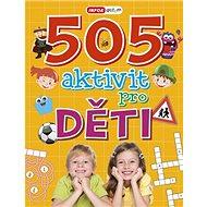 505 aktivit pro děti - Kniha