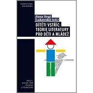 Dítěti vstříc: Teorie literatury pro děti a mládež - Kniha
