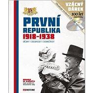 První republika 1918 - 1938: Dějiny - Osobnosti - Denní život - Kniha