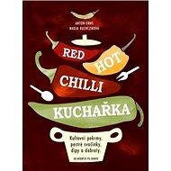 Red Hot Chilli kuchařka: Kultovní pokrmy, pestré svačinky, dity a dobroty - Kniha