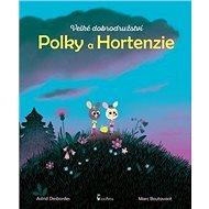 Velké dobrodružství Polky a Hortenzie - Kniha
