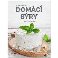Domácí sýry: Návody na výrobu a zajímavé recepty – naše i zahraniční - Kniha