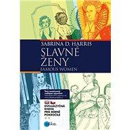 Slavné ženy Famous Women: dvojjazyčná kniha pro začátečníky