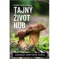 Tajný život hub: Zázraky skrytého světa - Kniha