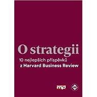 O strategii: 10 nejlepších příspěvků z Harvard Business Review