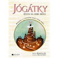 Jógátky Cesta na horu srdce - Kniha