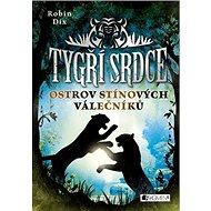 Tygří srdce Ostrov Stínových válečníků - Kniha