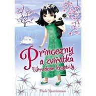 Princezny a zvířátka Ukradené krystaly - Kniha