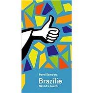 Brazílie: Návod k použití - Kniha