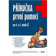 Příručka první pomoci pro 4. a 5. ročník ZŠ - Kniha