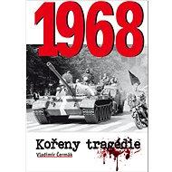 1968 Kořeny tragédie - Kniha