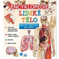 Encyklopedie Lidské tělo: zábavné informace pro děti - Kniha