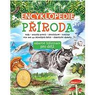Encyklopedie Příroda: zábavné informace pro děti - Kniha